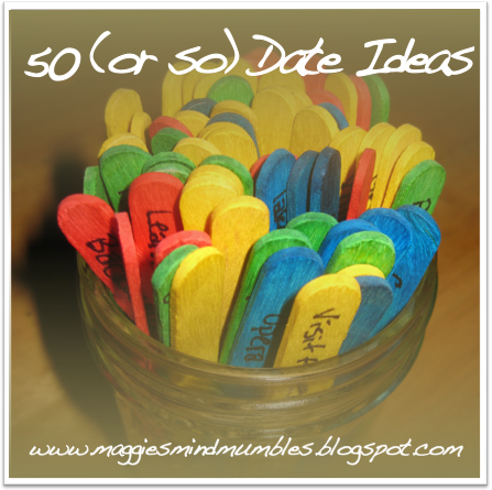 50 Or So Date Ideas Maggie S Mind Mumbles